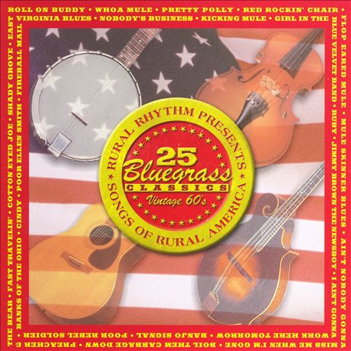 25 Bluegrass Classics: Vintage 60's - Songs of Rural America