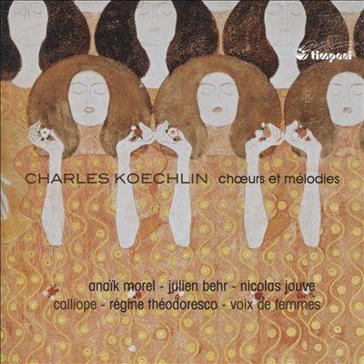 Charles Koechlin: Chœurs et mélodies