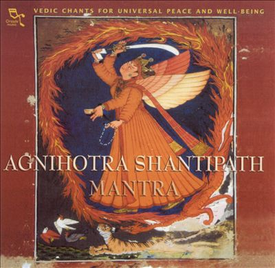 Agnithora Shantipath: Mantra -- Vedic Chants for Universal Peace and Well-Being