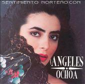 Sentimiento Norteno Con Angeles Ochoa