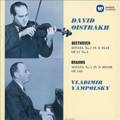 Beethoven: Sonata No. 3, Op. 12 No. 3; Brahms: Sonata No. 3, Op. 108