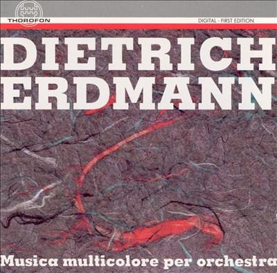 Dietrich Erdmann: Musica multicolore per orchestra