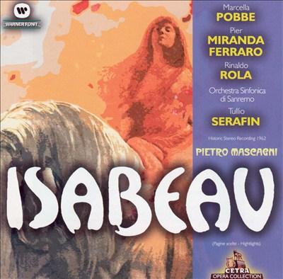 Mascagni: Isabeau [Highlights]