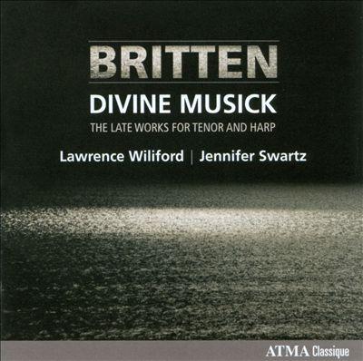 Divine Musick: The Late Works of Benjamin Britten