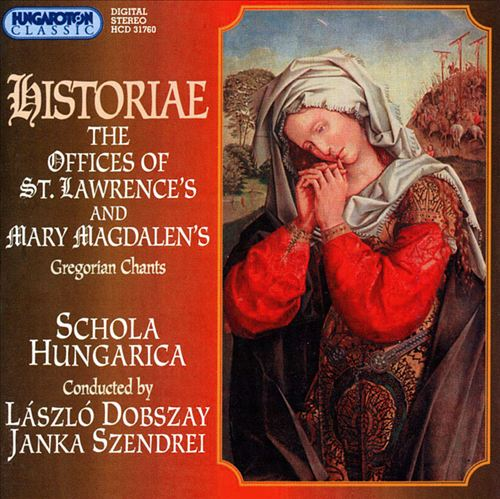 Historiae: The Offices of St. Lawrences and Mary Magdalen's (Gregorian Chants)