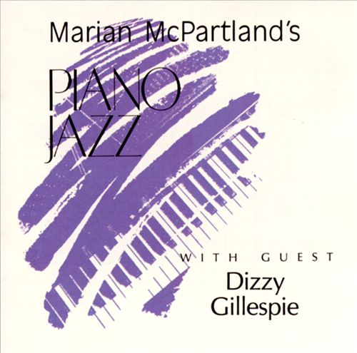 Marian McPartland's Piano Jazz with Guest Dizzy Gillespie