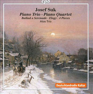 Josef Suk: Piano Trio; Piano Quartet