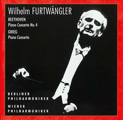 Beethoven: Piano Concerto No. 4; Grieg: Piano Concerto