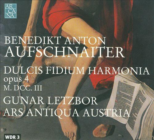 Benedikt Anton Aufschnaiter: Dulcis Fidium Harmonia