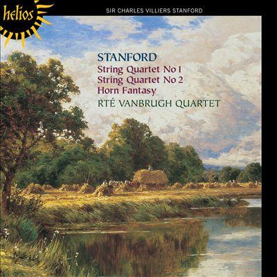 Charles Stanford: String Quartets Nos. 1 & 2; Horn Fantasy