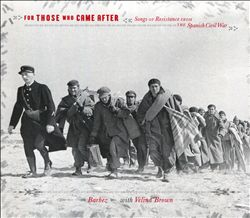 For Those Who Came After: Songs of Resistance from the Spanish Civil War