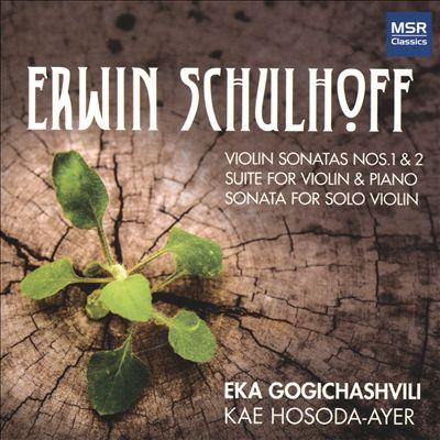 Erwin Schulhoff: Violin Sonatas Nos. 1 & 2; Suite for Violin & piano; Sonata for Solo Violin