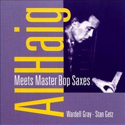 Al Haig Meets Master Bop Saxes