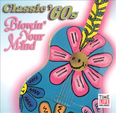 Classic 60's: Blowin' Your Mind