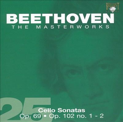 Beethoven: Cello Sonatas Op. 69, Op. 102 Nos. 1 & 2