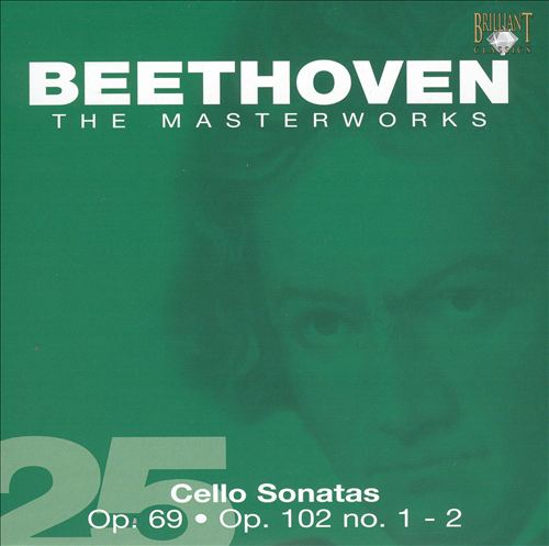 Beethoven: Cello Sonatas Op. 69, Op. 102 Nos. 1 & 2