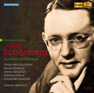 Another Schönberg: Compositions by Jakob Schönberg
