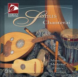 Chanterai: Music of Medieval France
