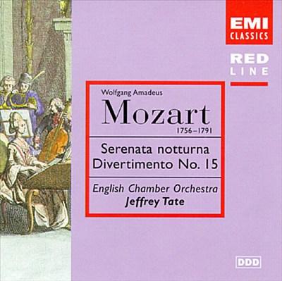 Mozart: Serenata Notturna; Divertimento No. 15