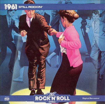 The Rock 'N' Roll Era: 1961 - Still Rockin'