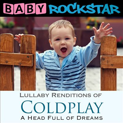 Coldplay: A Head Full of Dreams - Lullaby Renditions