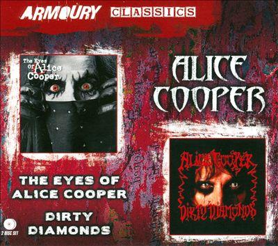 The Eyes of Alice Cooper/Dirty Diamonds