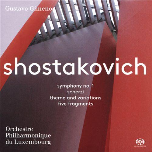 Shostakovich: Symphony No. 1; Scherzi; Theme and Variations; Five Fragments