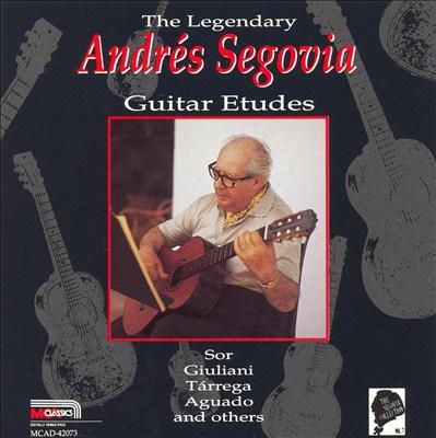 The Legendary Andrés Segovia: Guitar Etudes