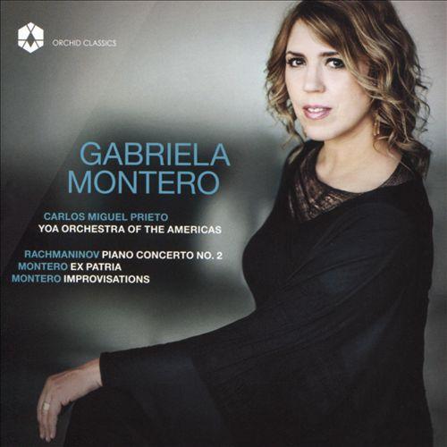 Rachmaninov: Piano Concerto No. 2; Montero: Ex Patria; Improvisations