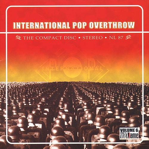 International Pop Overthrow, Vol. 6