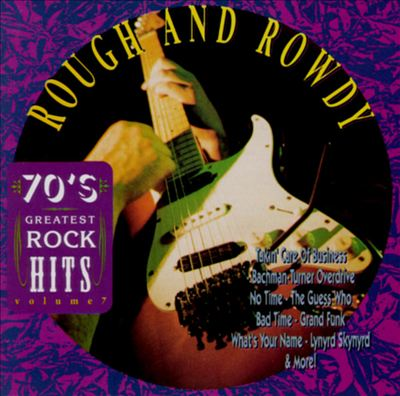 70's Greatest Rock Hits, Vol. 7: Rough & Rowdy