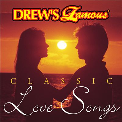 Drew's Famous Classic Love Songs
