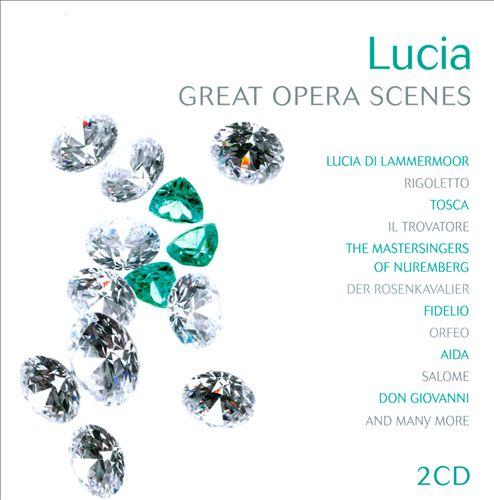 Lucia: Great Opera Scenes