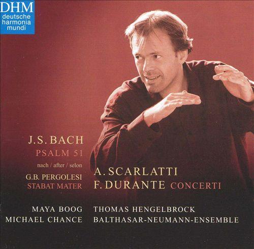 J.S. Bach: Psalm 51 after Pergolesi; A. Scarlatti, F. Durante: Concerti