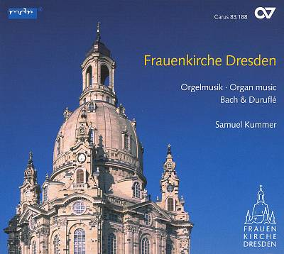 Frauenkirche Dresden: Organ Music by Bach & Duruflé