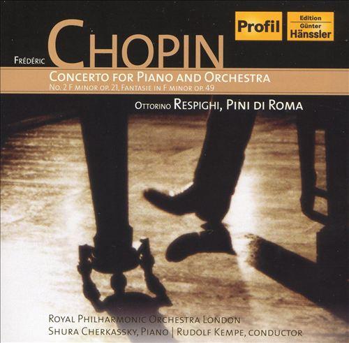 Chopin: Concerto for Piano and Orchestra; Respighi: Pini di Roma