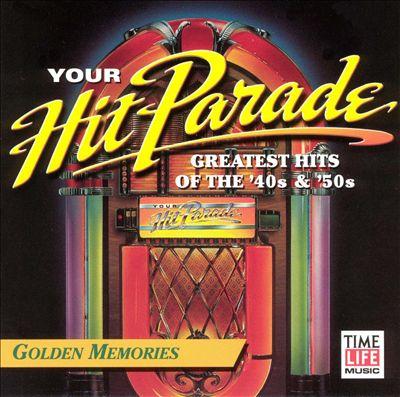Your Hit Parade: Golden Memories