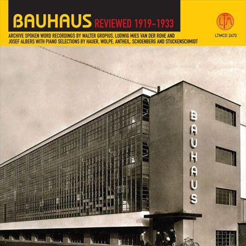 Bauhaus Reviewed, 1919-1933
