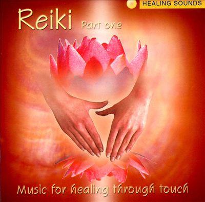 Reiki, Vol. 1: Music for Healing Through Touch