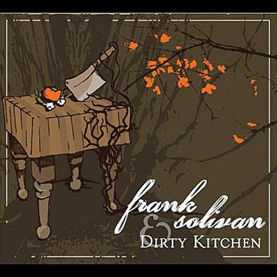 Frank Solivan & Dirty Kitchen