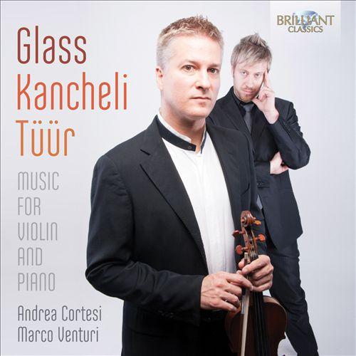 Glass, Kancheli, Tüür: Music for Violin and Piano
