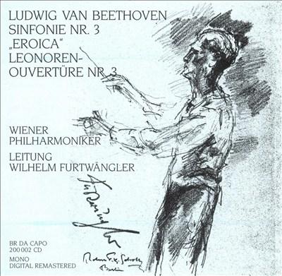 """Beethoven: Sinfonie Nr. 3 """"Eroica""""; Leonoren-Ouvertüre Nr. 3"""