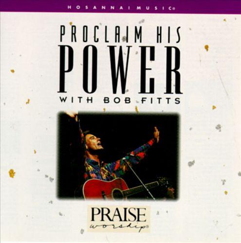 Proclaim His Power