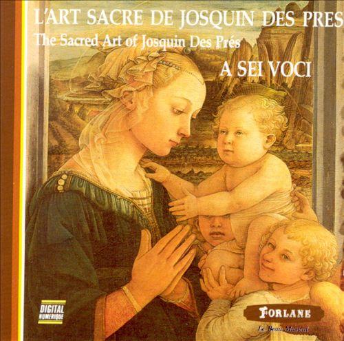 The Sacred Art of Josquin des Pres