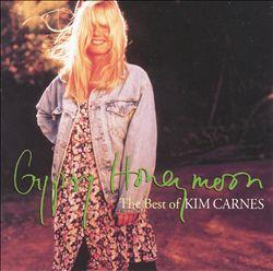 Gypsy Honeymoon: Best of Kim Carnes