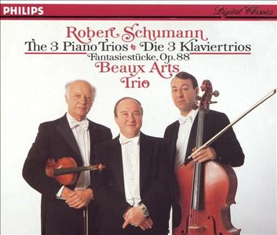 Robert Schumann: The 3 Piano Trios; Fantasiestücke, Op. 88