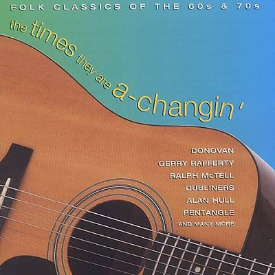 The Times They Are A-Changin': Folk Classics of the 60's & 70's