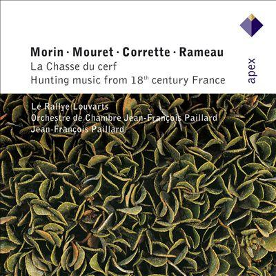 Morin: La Chasse du Cerf; Rameau: Hippolyte et Aricie - Hunting Scene; Mouret: Symphonie