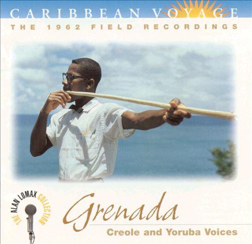 Caribbean Voyage: Grenada - Creole and Yoruba Voices