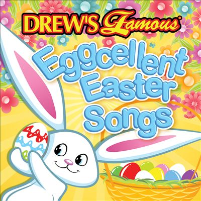 Drew's Famous Eggcellent Easter Songs